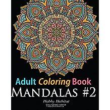 Adult Coloring Book: Mandala #2: Coloring Book for Grownups Featuring 45 Beautiful Mandala Patterns: Volume 12 (Hobby Habitat Coloring Books)