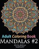 Adult Coloring Book: Mandala #2: Coloring Book for Grownups Featuring 45 Beautiful Ma...