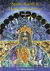 Spirit, Earth & Human Evolution volume 1
