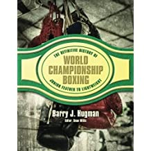 The Definite History of World Championship Boxing: Volume 2: Junior Feather to Lightweight