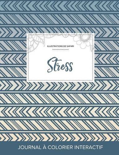 Journal de Coloration Adulte: Stress (Illustrations de Safari, Tribal) par Courtney Wegner