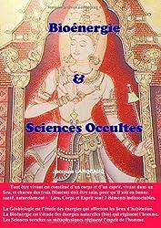 Bioénergie et sciences occultes : Pour un corps sain et un esprit sain dans un lieu sain