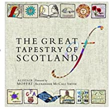 The Great Tapestry of Scotland by Alistair Moffat (2013-11-07)