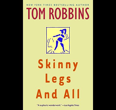 Skinny Legs And All A Novel English Edition Ebook Robbins Tom Amazon Fr