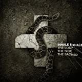 Songtexte von Inhale Exhale - The Lost. The Sick. The Sacred.