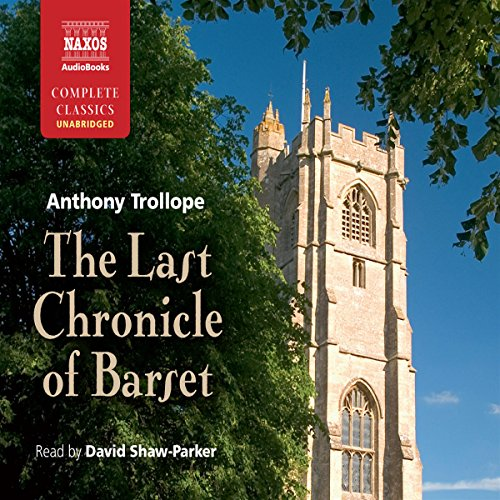 The Last Chronicle of Barset: Chronicles of Barsetshire, Book 6