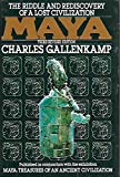 Maya: The Riddle and Rediscovery of a Lost Civilization by Charles Gallenkamp (1985-05-01)