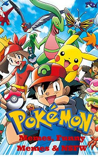 Pokemon: Memes, Funny Memes & Nsfw (pokemon Book 1) por Pokemon epub