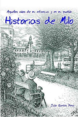 Historias de Milo: Aquellos años de mi infancia en mi pueblo