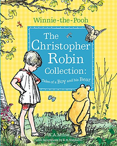Winnie-the-Pooh: The Christopher Robin Collection (Tales of a Boy and his Bear) por A. A. Milne