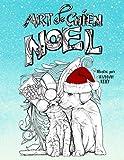 Art de chien Noël: Un livre de coloriage sur le thème des animaux pendant les fêtes, pour les amoureux de chiens, chats, cochons et chèvres : Mandala et gribouillage, dessins pour se détendre