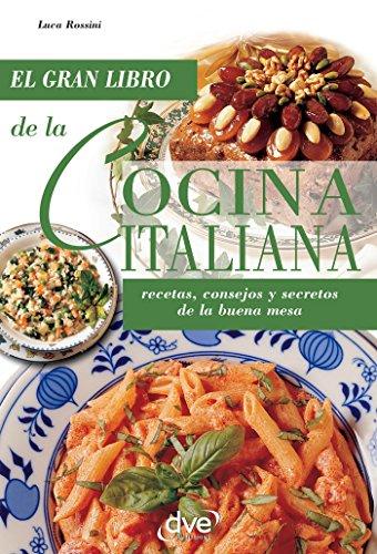 La cocina italiana eBook: Luca Rossini, Equipo Editorial DVE: Amazon.es: Tienda Kindle