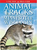 Animal Tracks of Minnesota and Wisconsin (Animal Tracks Guides)