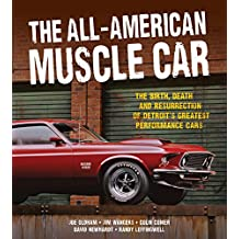 All-American Muscle Car: The Birth, Death and Resurrection of Detroit's Greatest Performance Cars