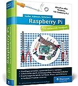 Raspberry Pi: Das umfassende Handbuch, komplett in Farbe - aktuell zu Raspberry Pi 2 - inkl. Schnittstellen, Schaltungsaufbau, Steuerung mit Python ... Gertboard, PiFace und Quick2Wire