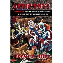 Attic Toys by Jeremy C. Shipp (2012-03-16)