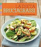 Scarica Libro La dieta bruciagrassi 50 ricette per perdere peso 1 (PDF,EPUB,MOBI) Online Italiano Gratis