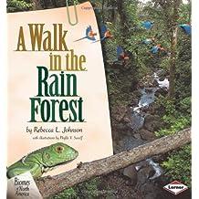 A Walk in the Rain Forest (Biomes of North America) by Rebecca L Johnson (2001-01-01)