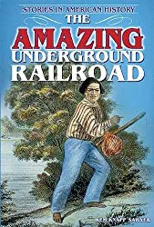 The Amazing Underground Railroad (Stories in American History) by Kem Knapp Sawyer (2012-07-01)
