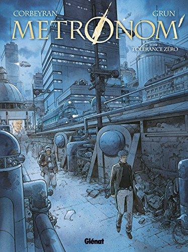 Metronom' - Tome 01: Tolérance Zéro