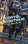 Cartel Robotique - Intégral par Perrot