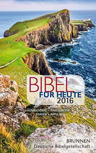 Bibel für heute 2016: Kommentare - Anregungen - Fragen - Impulse