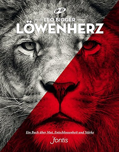 Löwenherz: Ein Buch über Mut, Entschlossenheit und Stärke