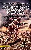 Operazione Medusa. La battaglia cruciale della guerra in Afghanistan