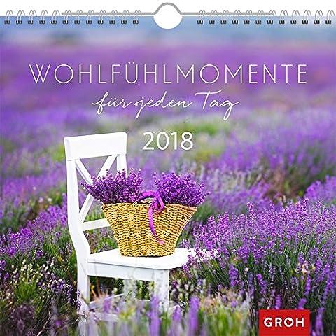 Wohlfühlmomente für jeden Tag 2018: Dekorativer Wandkalender mit Monatskalendarium | Maße (BxH): 21x20cm