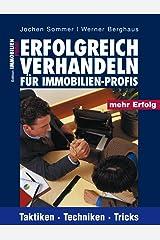 Erfolgreich Verhandeln für Immobilien-Profis: Taktiken, Techniken, Tricks Kindle Ausgabe