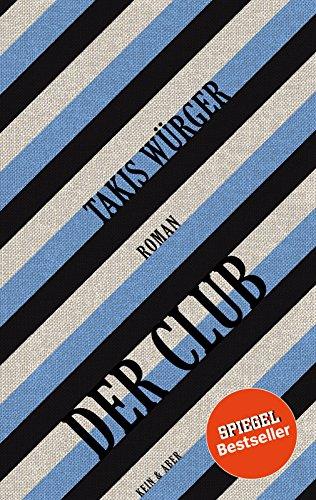 Buchseite und Rezensionen zu 'Der Club' von Takis Würger