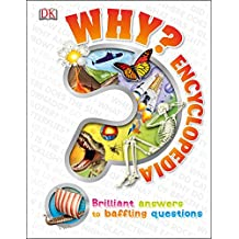 Why? Encyclopedia: Brilliant Answers to Baffling Questions