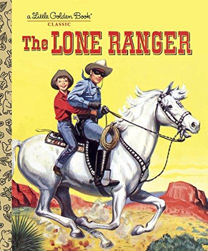 The Lone Ranger (Little Golden Books) por Steffi Fletcher
