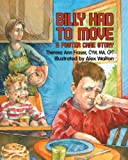 Billy Had to Move: A Foster Care Story (Growing with Love)