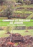 Image de Compost et paillage au jardin. Recycler, fertiliser