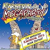 Karneval Megaparty Die grössten Karneval Hits aller Zeiten!