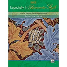 Especially in Romantic Style, Book 3: 7 Lyrical Solos for Late Intermediate Pianists