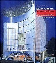 Saint-Gobain, Histoires de logo - Signes, symboles et messages par Maurice Hamon