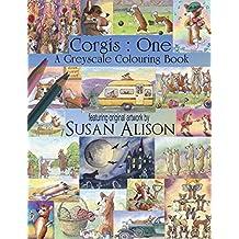 Corgis : One : A dog lover's greyscale colouring book