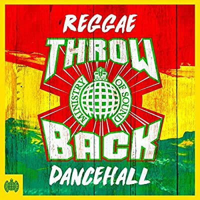 Throwback Reggae Dancehall - Ministry of Sound [Explicit]