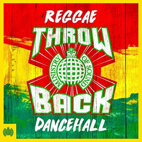 Throwback Reggae Dancehall - Ministry of Sound [Explicit]
