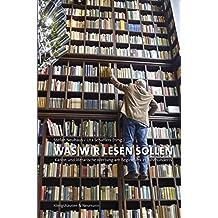 Was wir lesen sollen: Kanon und literarische Wertung am Beginn des 21. Jahrhunderts (Film - Medium - Diskurs)