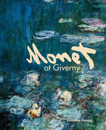 Monet at giverny /anglais par Caroline Holmes