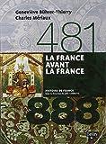 La France avant la France 481-888
