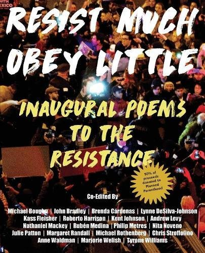 Resist Much / Obey Little: Inaugural Poems to the Resistance