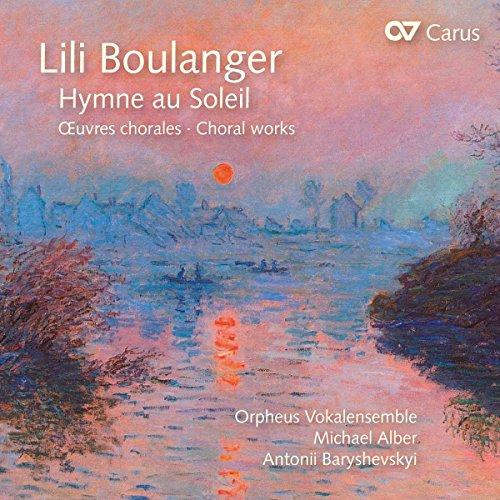 Lili Boulanger : Hymne au Soleil, oeuvres chorales. Baryshevskyi, Ensemble Orpheus, Alber.
