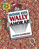 ¿Dónde está Wally ahora? (Colección ¿Dónde está Wally?): (Edición 25 años)