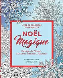 Livre De Coloriage Pour Adultes Noel Magique Coloriage Art Therapie Anti Stress Relaxation Inspiration Amazon Fr Polidea Creative Livres