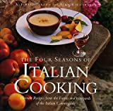 The Four Seasons of Italian Cooking: Harvest Recipes from the Farms and Vineyards of the Italian Countryside by A. J. Battifarano (1998-11-01)