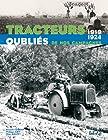 Tracteurs oubliés de nos campagnes - 1919-1924